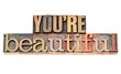 you are beautiful phrase in wood type