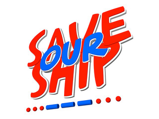 SAVE OUR SHIP - 3D