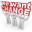 We Want Change People Lift Words Protest Demand Improvement