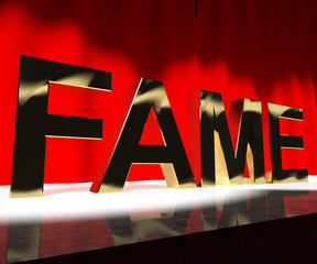Fame Word On Stage Meaning Celebrity Recognition And Being Famou
