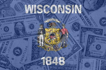 US state of wisconsin flag with transparent dollar banknotes in