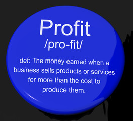 Profit Definition Button Showing Income Earned From Business