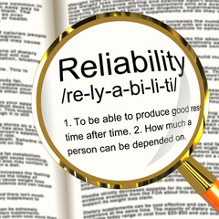 Reliability Definition Magnifier Showing Trust Quality And Depen