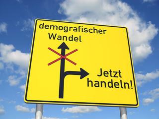 Schild demografischer Wandel - Jetzt handeln!