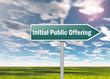 "Signpost ""Initial Public Offering"""