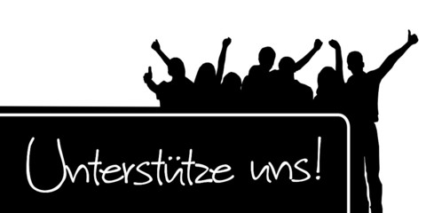 Personengruppe mit Plakat - unterstütze uns!