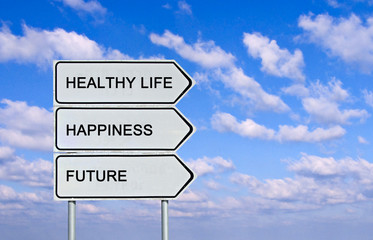 Road sign to healthy life, happiness, future