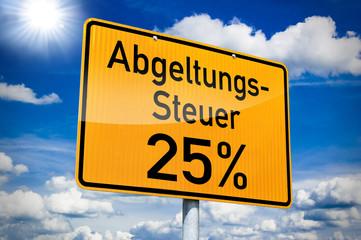 Ortseingangsschild mit Abgeltungssteuer 25%