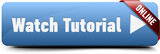 Watch tutorial ()online button
