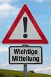 Achtung-Schild WICHTIGE MITTEILUNG