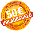 """Button Banner """"50 € Urlaubsgeld"""" gelb"""