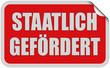 Sticker rot eckig curl oben STAATLICH GEFÖRDERT