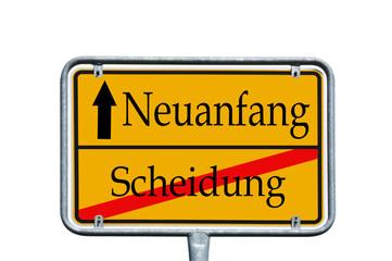 Ortsschild Scheidung / Neuanfang