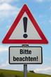 Achtung-Schild BITTE BEACHTEN