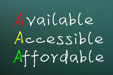 Acronym of AAA for available, accessible and affordable