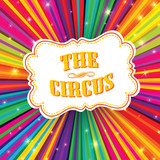 Circus label on psychedelic colored rays background. Vector, EPS
