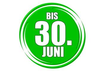 bis 30.Juni grün