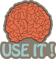Got Brain? Use it!