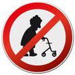 Schild Verbot Alte mit Rollator