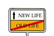 Sign - Old Life / New Life