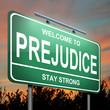 Prejudice concept.