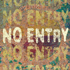 no entry on rust metal plate texture
