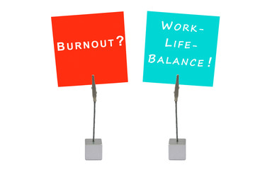 Notizhalter und Merkzettel: Burnuot? Work-life-balance!