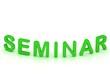 SEMINAR green sign