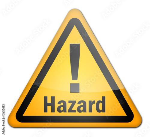 """Hazard Sign """"Hazard"""""""