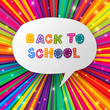 Back to school words in speech bubble on colorful rays. Vector i