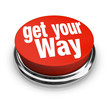 Get Your Way Red Button Be Decisive Persuade Others