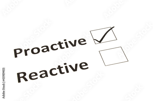 Proactive or Reactive concept