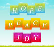 Hope, Peace, Joy