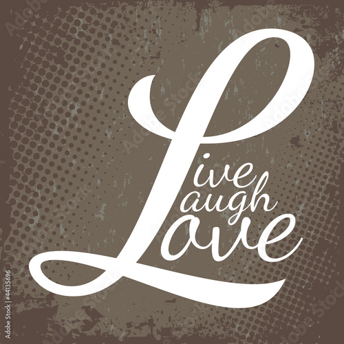 Live Laugh Love © ArenaCreative