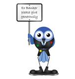 Comical bird ex banker begging poster