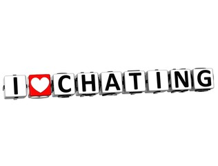 3D I Love Chating Button Click Here Block Text