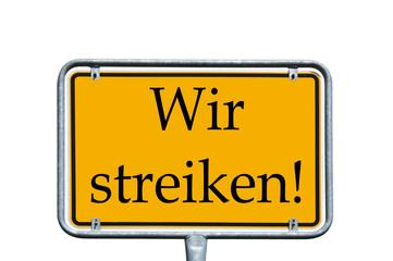 Schild - Wir streiken