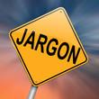 Jargon concept.