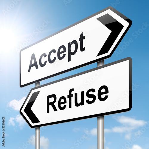 Accept or refuse concept.