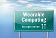 "Highway Signpost ""Wearable Computing"""