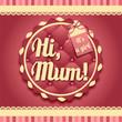 Hi, mum postcard