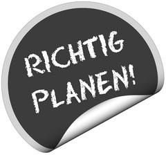 TF-Sticker rund cu RICHTIG PLANEN