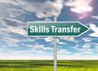 """Signpost """"Skills Transfer"""""""