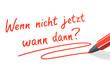 Stift- & Schriftserie: Wenn nicht jetzt wann dann?