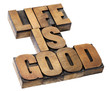 life is good - positivity concept