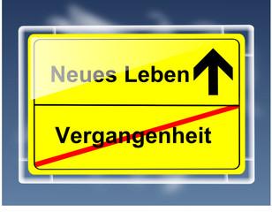 Schild - Neues Leben/Vergangenheit