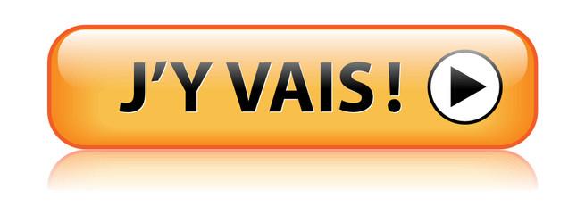 """Bouton Web """"J'Y VAIS"""" (j'en profite c'est parti go cliquer ici)"""