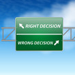 Right and wrong decisions direction board (sign) on blue sky