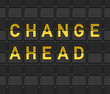 Change Ahead Flip Board