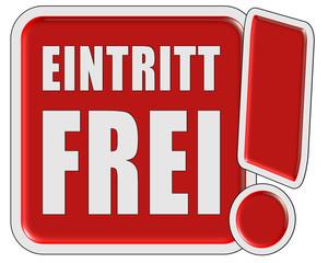 !-Schild rot quad EINTRITT FREI